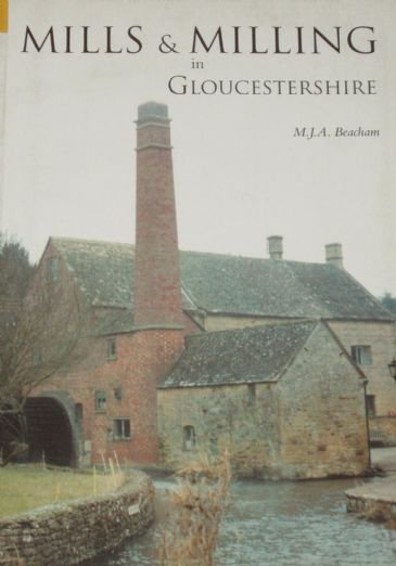 Mills and Milling in Gloucestershire, by M Beacham